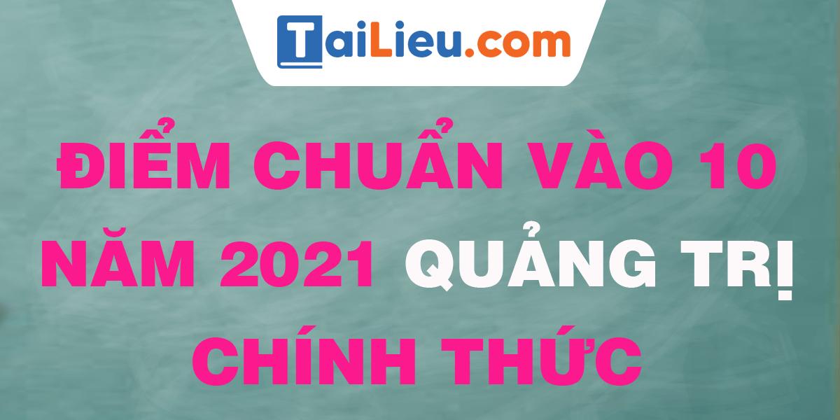 diem-chuan-vao-lop-10-2021-quang-tri.png