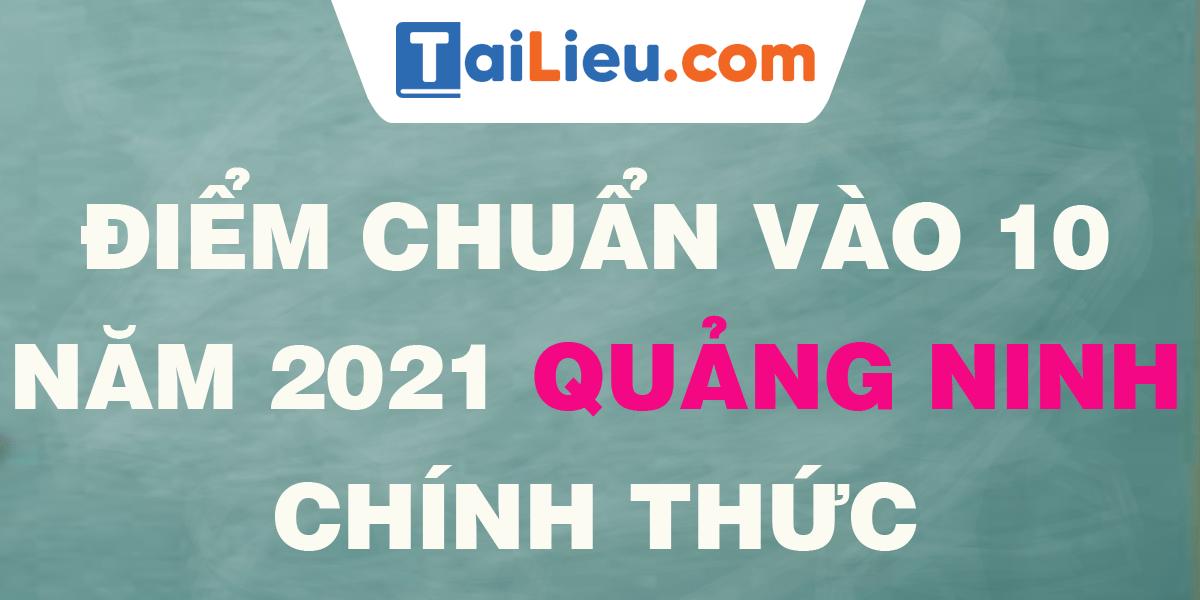 diem-chuan-vao-lop-10-2021-quang-ninh.png