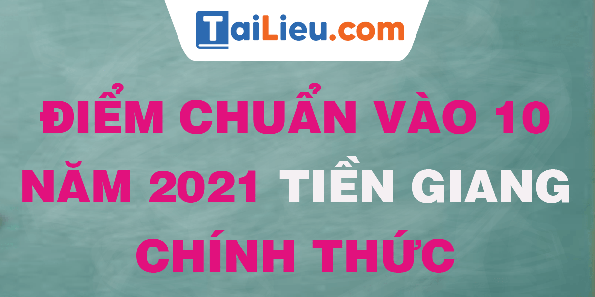 diem-chuan-vao-lop-10-2021-tien-giang.png