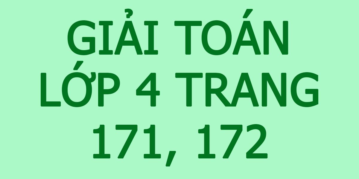 giai-toan-lop-4-trang-171-172.png
