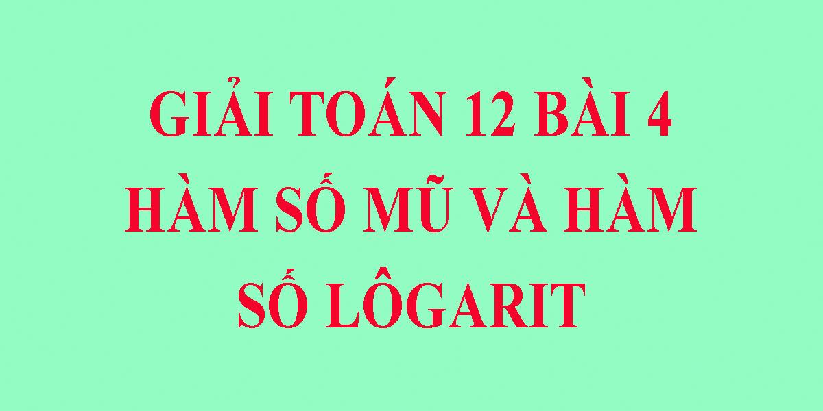 ham-so-mu-ham-so-logarit-giai-bai-tap-sgk-toan-giai-tich-lop-12.png
