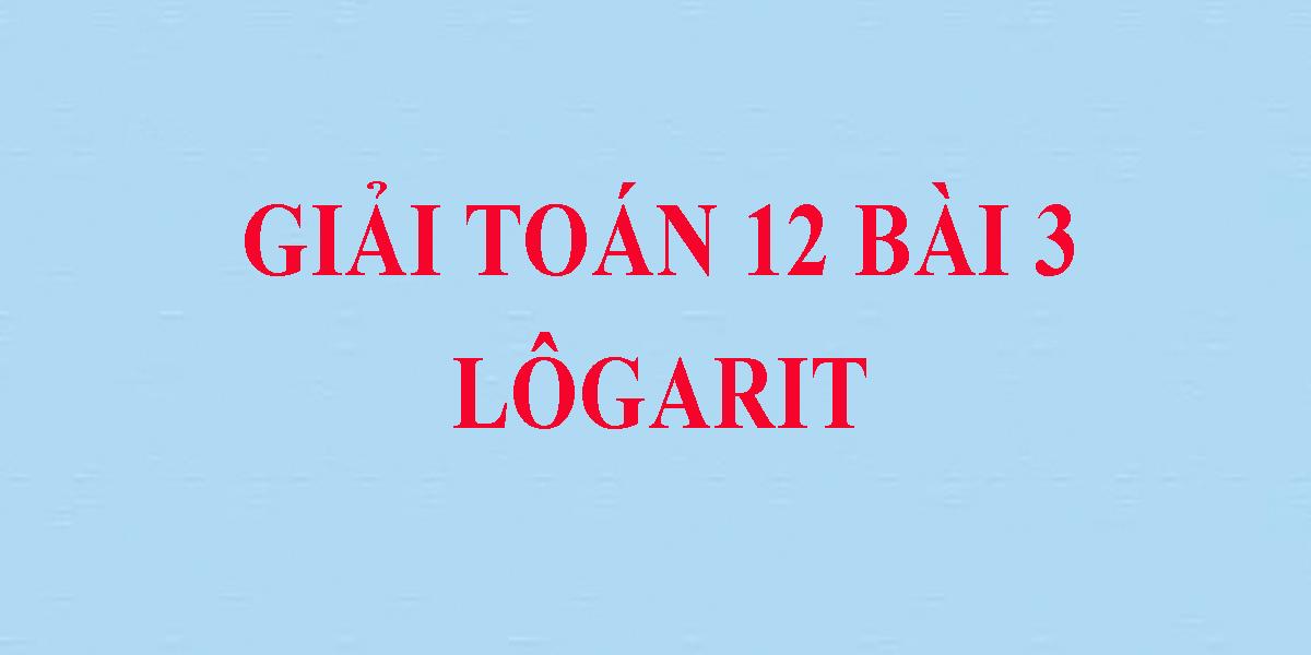 logarit-lop-12-giai-bai-tap-sgk-toan-giai-tich.png