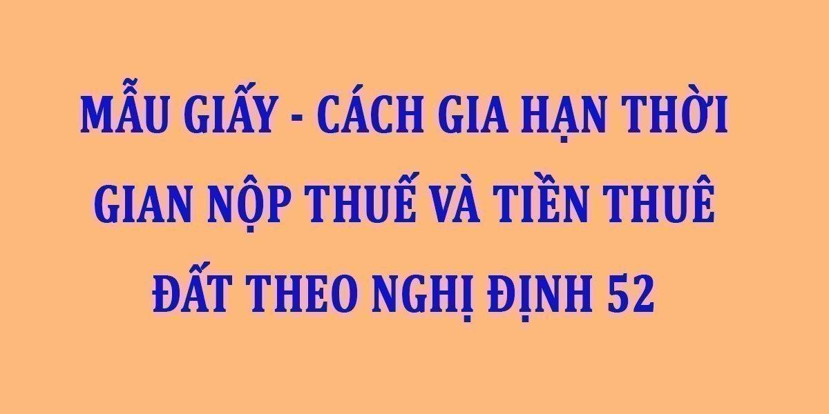 mau-giay-cach-gia-han-thoi-gian-nop-thue-va-tien-thue-dat-theo-nghi-dinh-52.jpg