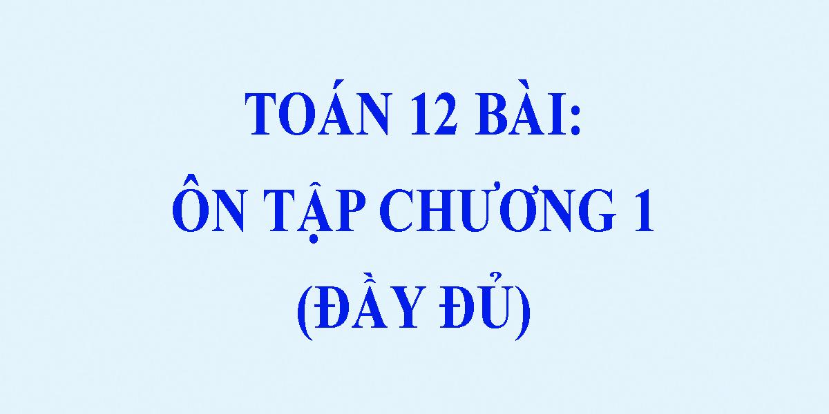 on-tap-chuong-1-giai-bai-tap-toan-12-dai-so.png