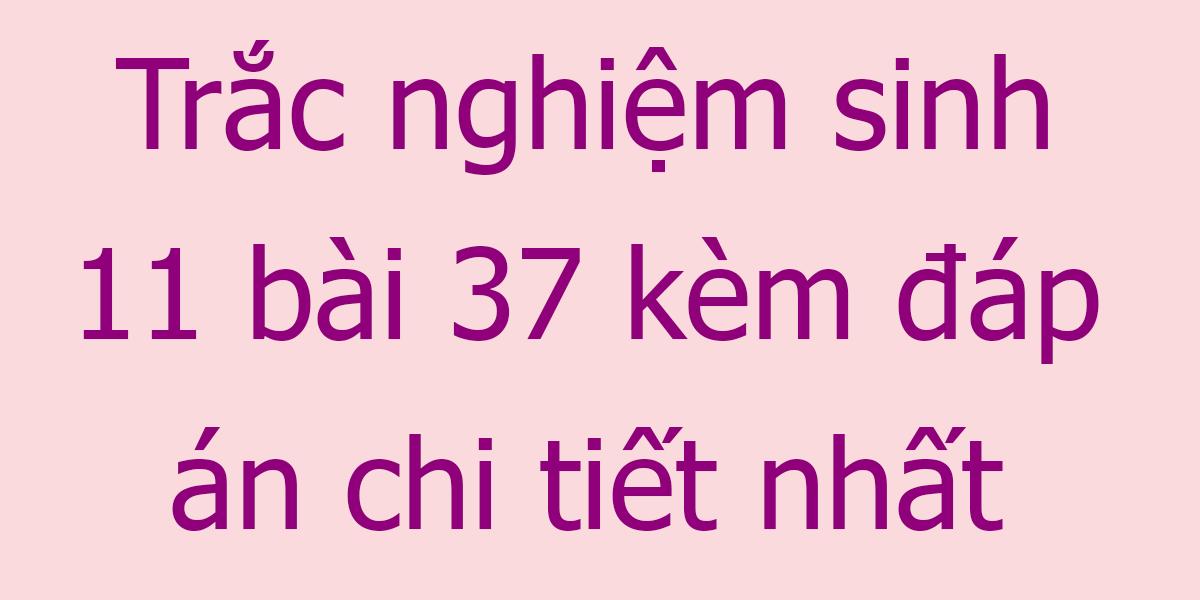 trac-nghiem-sinh-11-bai-37.png