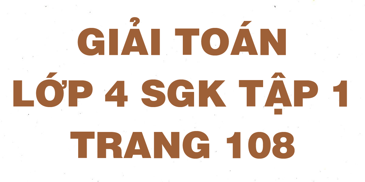 giai-toan-lop-4-trang-108-sgk-tap-1.png