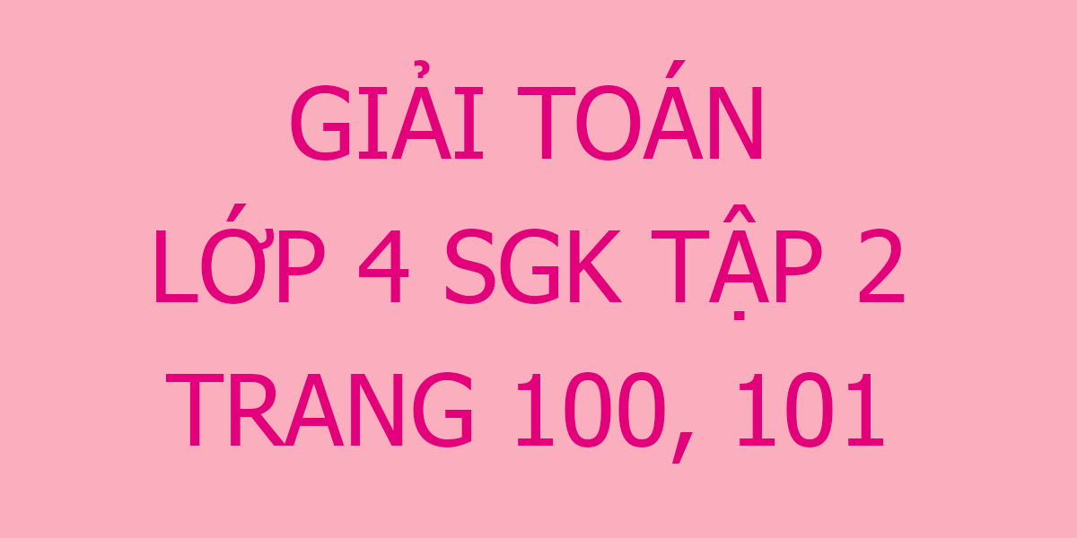 giai-toan-lop-4-tap-2-trang-100-101.png