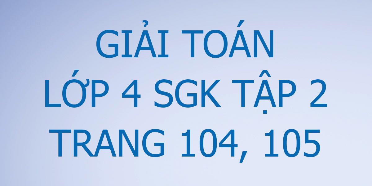 giai-toan-lop-4-trang-104-105.png