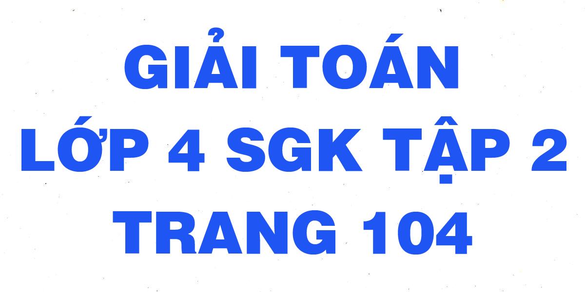giai-toan-lop-4-trang-104-sgk-tap-2.png