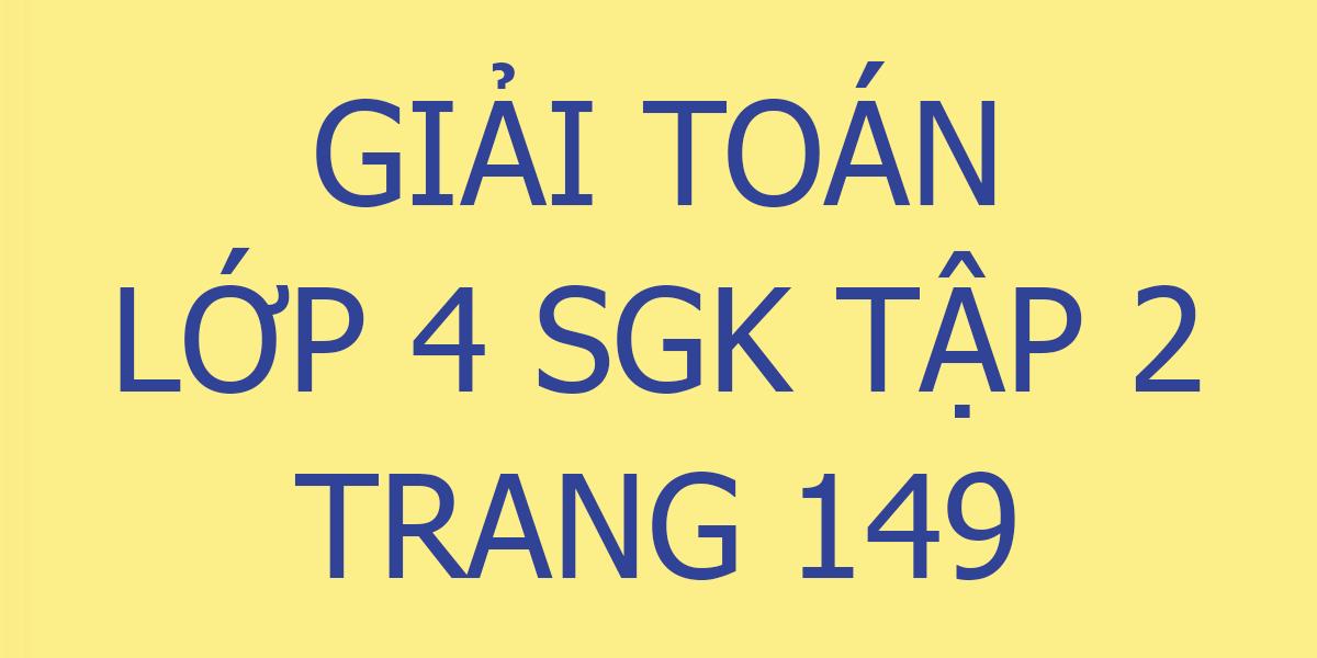giai-toan-lop-4-trang-149.png