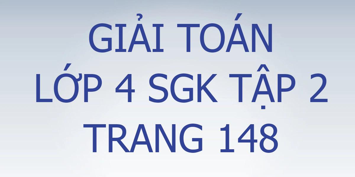 giai-toan-lop-4-trang-148.png