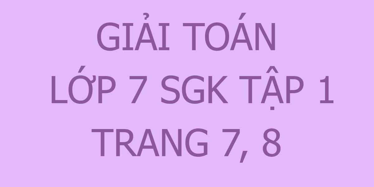 giai-toan-lop-7-trang-7-8.png