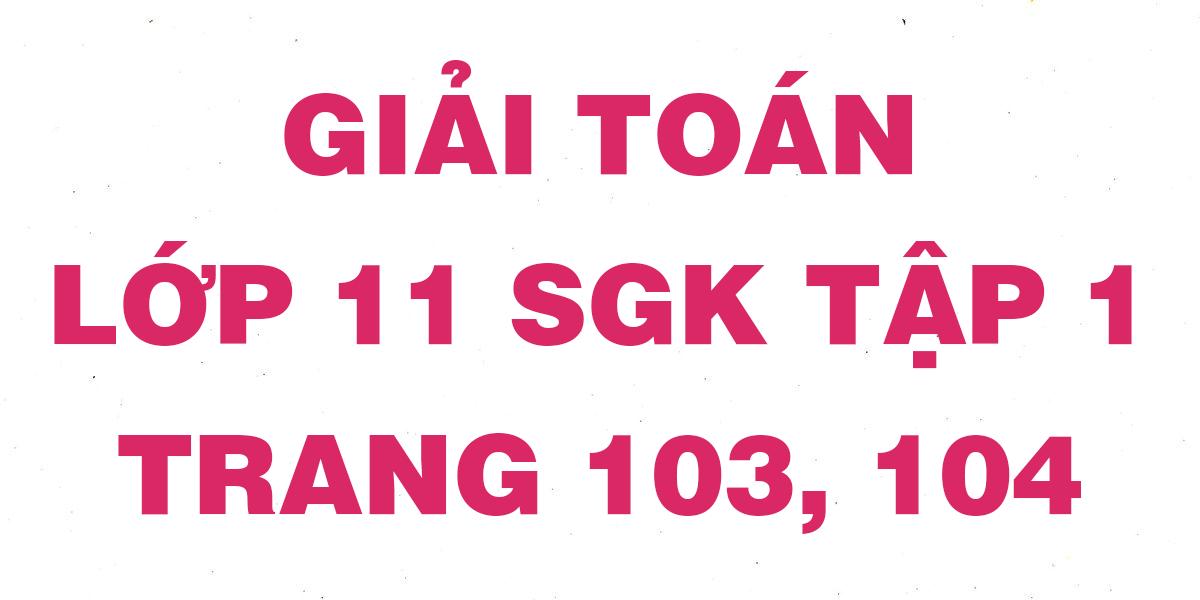 giai-toan-lop-11-sgk-tap-1-trang-103-104.png