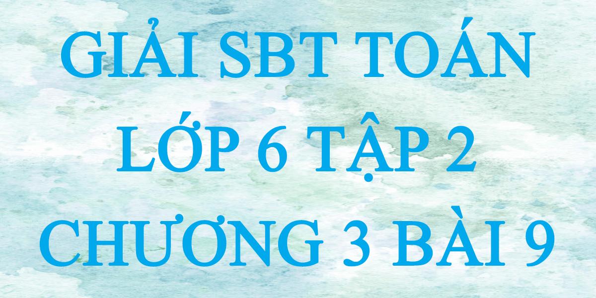 giai-sbt-toan-lop-6-tap-2-chuong-3-bai-9.png