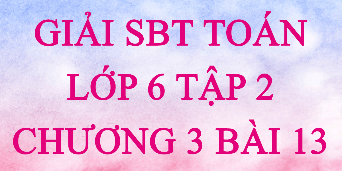 giai-sbt-toan-lop-6-tap-2-chuong-3-bai-13.png