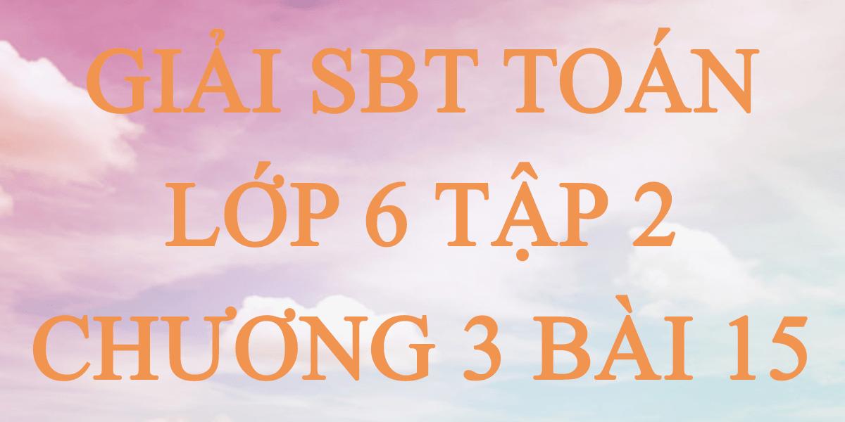 giai-sbt-toan-lop-6-tap-2-chuong-3-bai-15.png