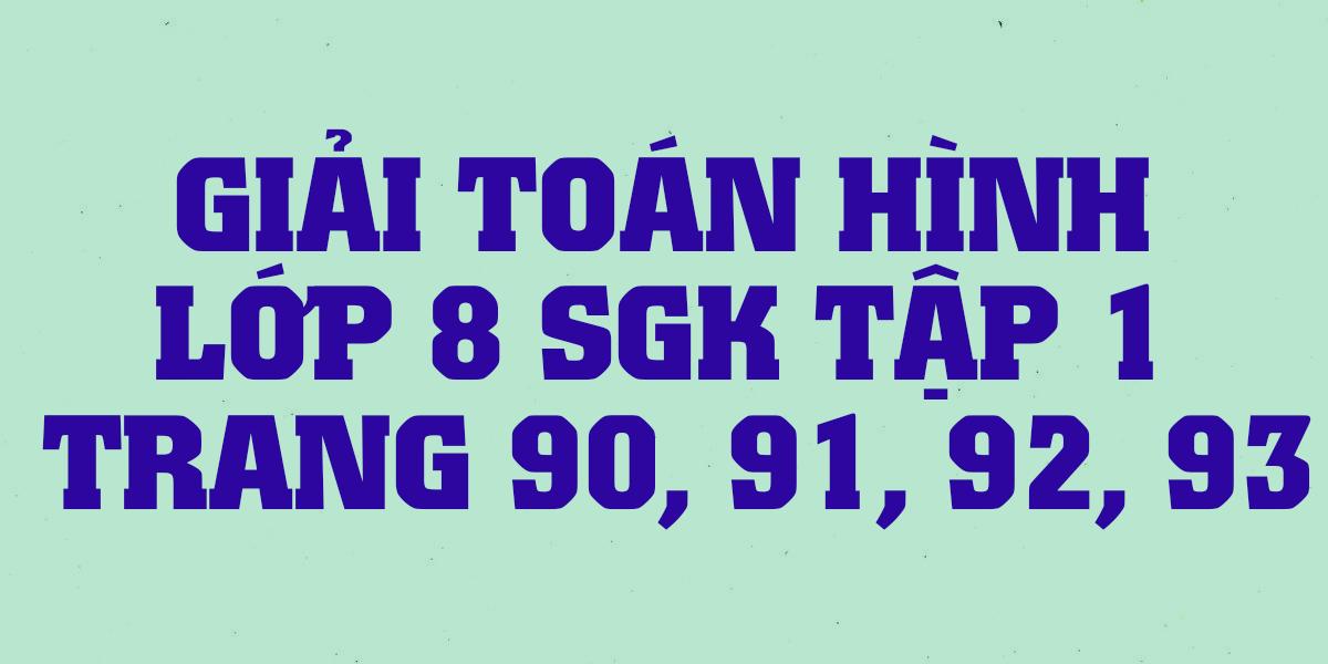 giai-toan-lop-8-sgk-tap-1-trang-90-91-92-93-chinh-xac-nhat.png
