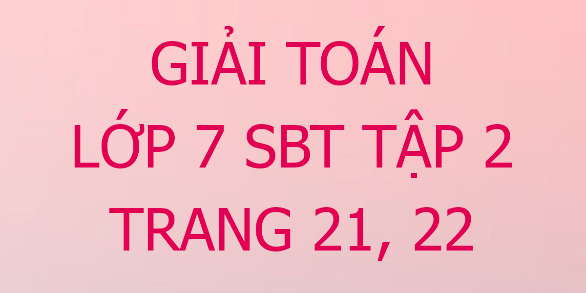 giai-toan-7-sbt-trang-21-22.png