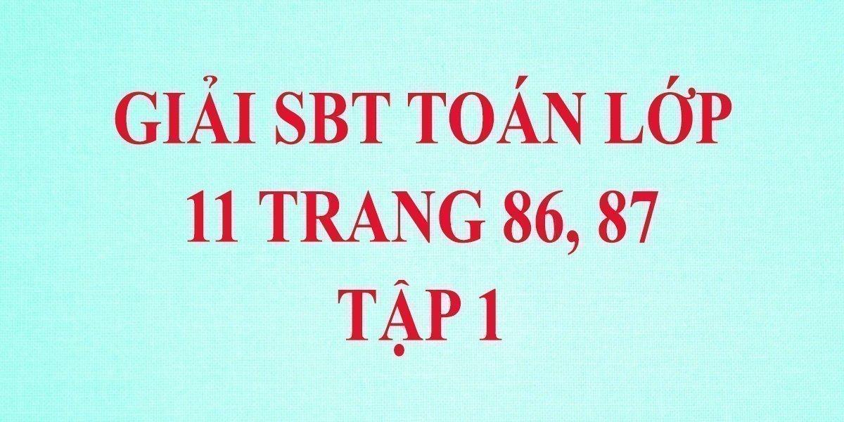 giai-sach-bai-tapo-an-11-tap-1-trang-86-87-chinh-xac.jpg