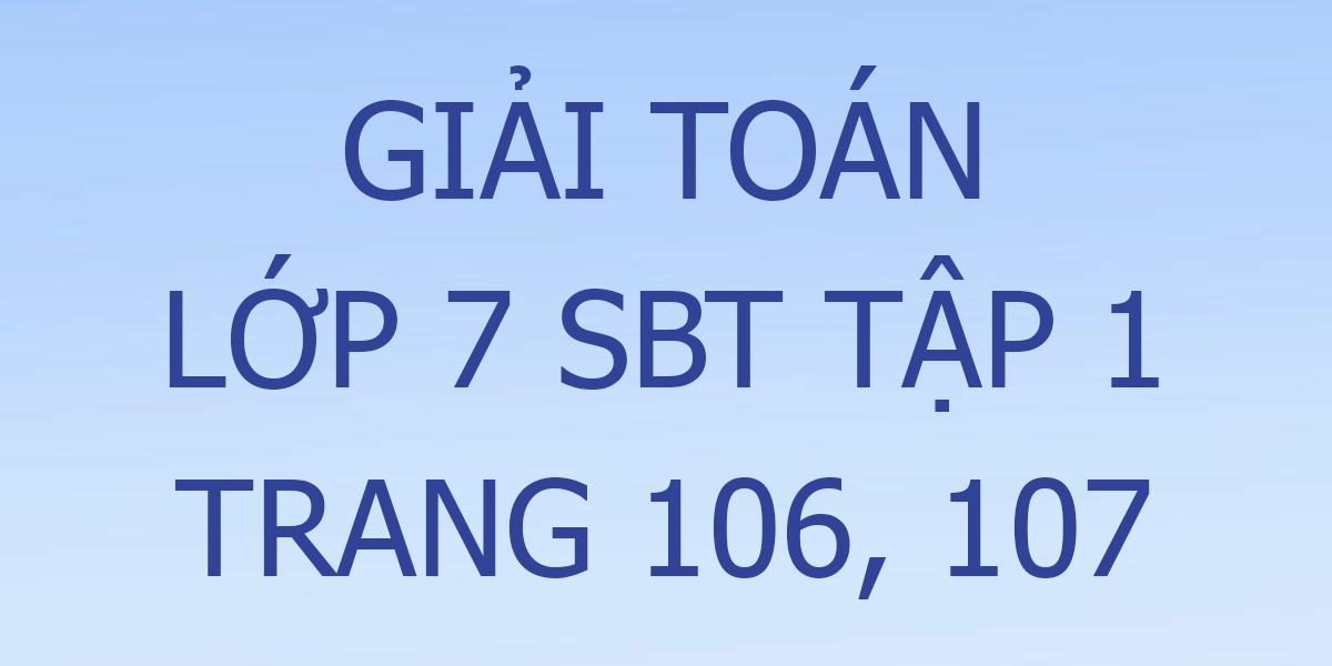 giai-toan-7-sbt-trang-106-107.png