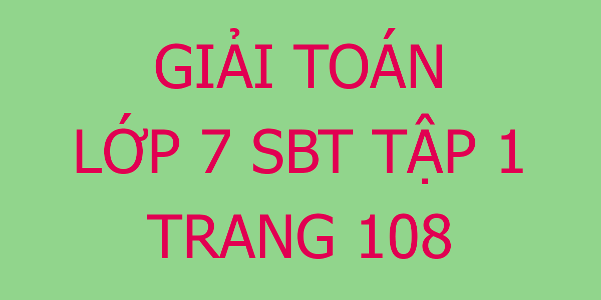 giai-toan-7-trang-108.png