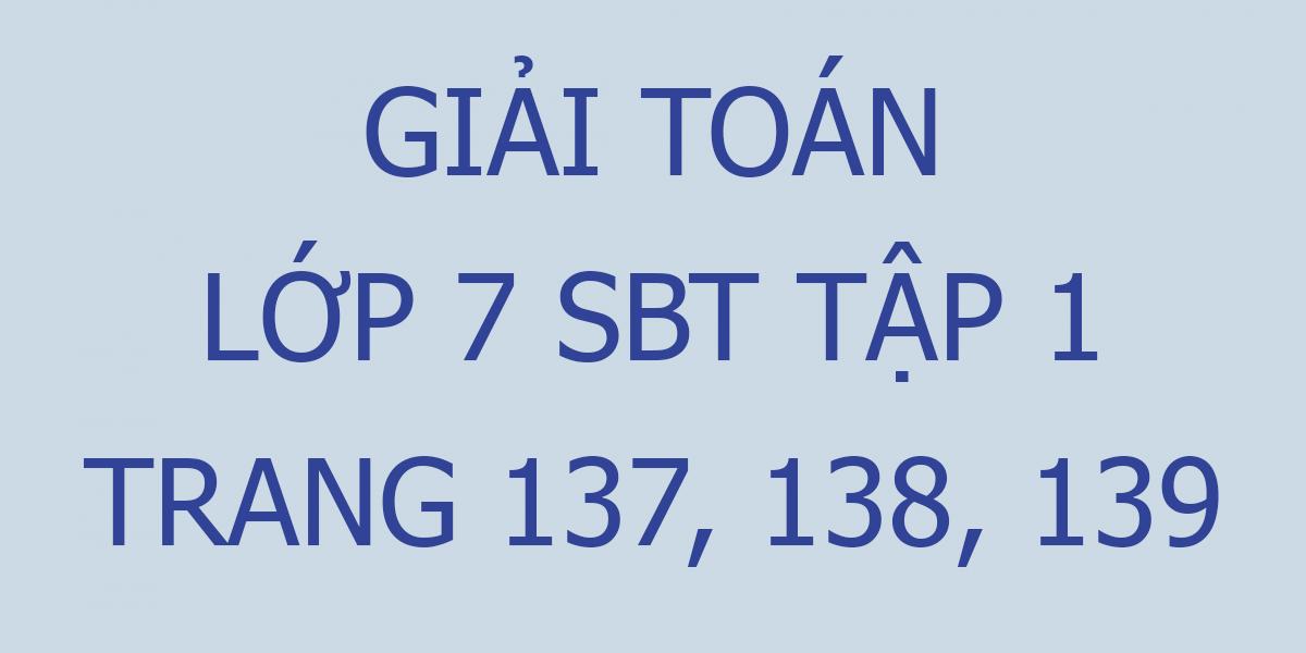 giai-toan-7-sbt-trang-137-138-139.png