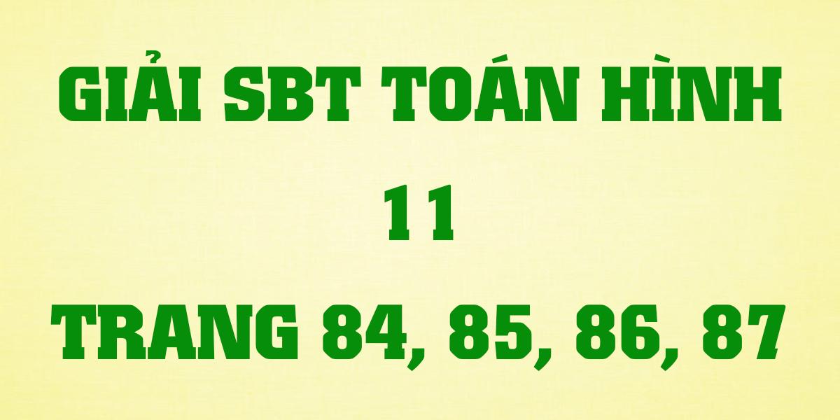 giai-toan-hinh-sbt-lop-11-trang-84-85-86-87.png