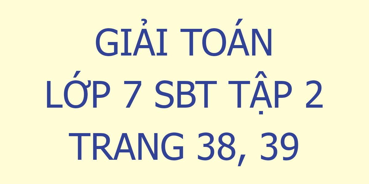 giai-toan-7-sbt-trang-38-39.png
