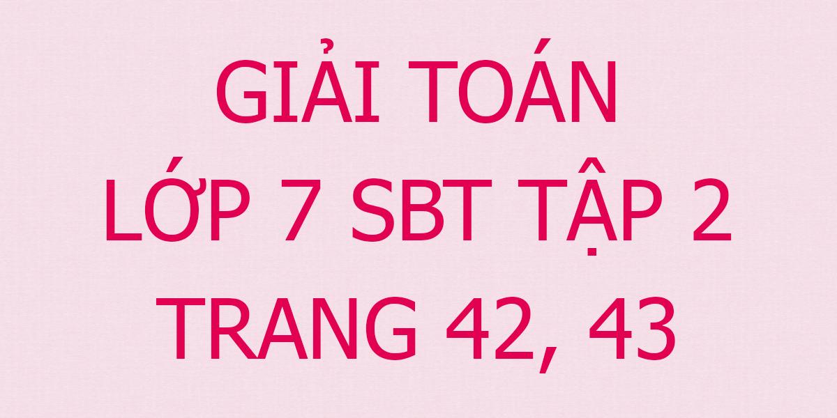 giai-toan-7-trang-42-43.png