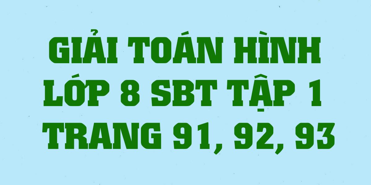 giai-sach-bai-tap-toan-hinh-8-tap-1-trang-91-92-93-chuan-nhat.png