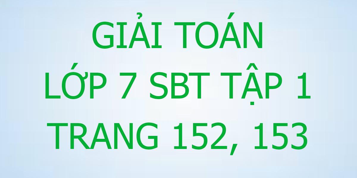 giai-toan-7-sbt-trang-152-153.png