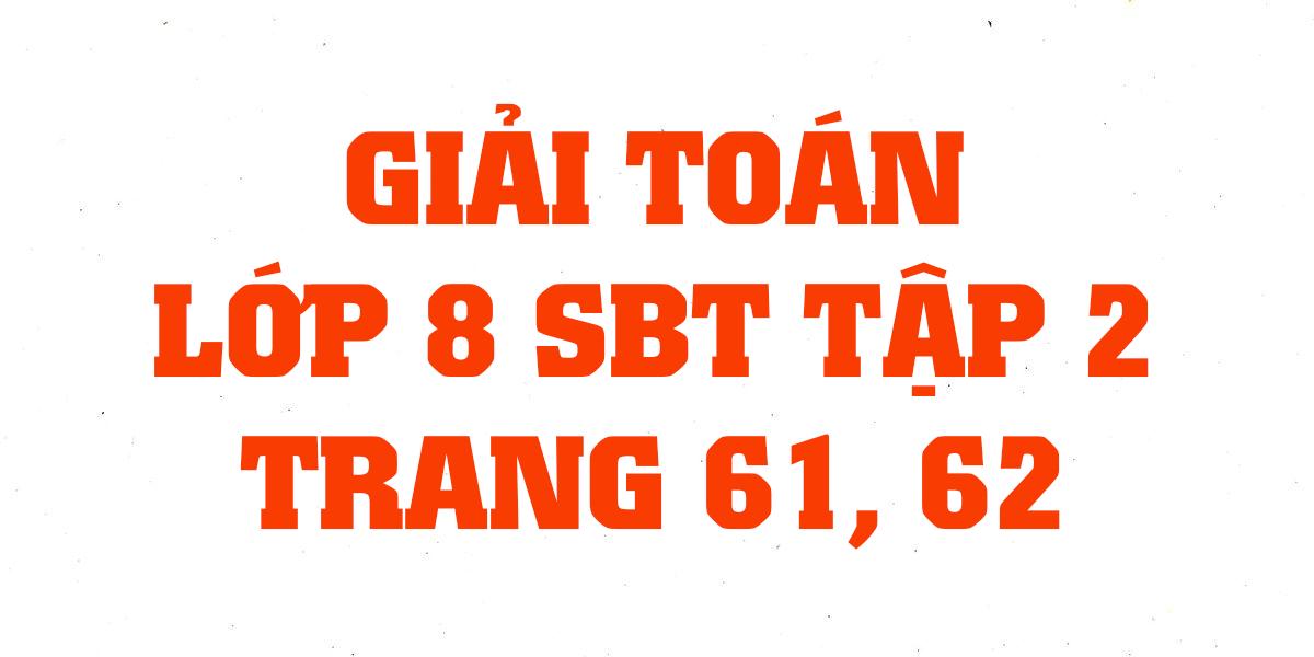 giai-sach-bai-tap-toan-8-tap-2-trang-61-62-chinh-xac-nhat.png