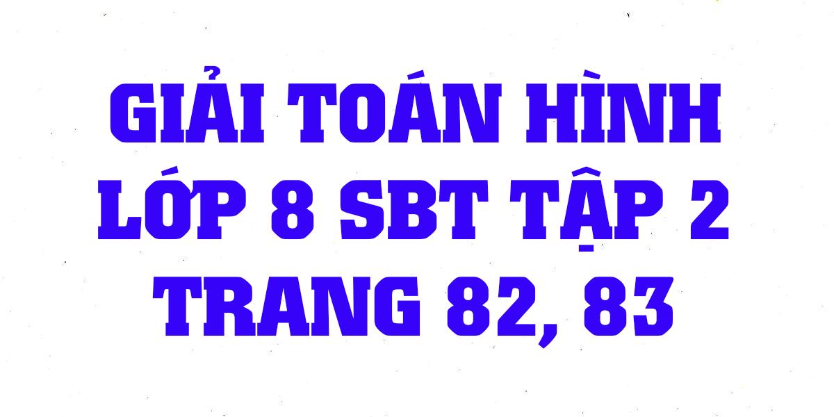 giai-sach-bai-tap-toan-hinh-8-tap-2-trang-82-83-chinh-xac-nhat.png