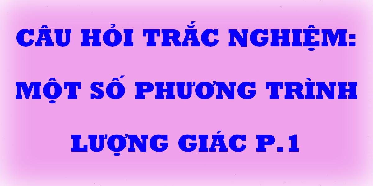 cau-hoi-trac-nghiem-lop-11-mot-so-phuong-trinh-luong-giac-phan-1.png