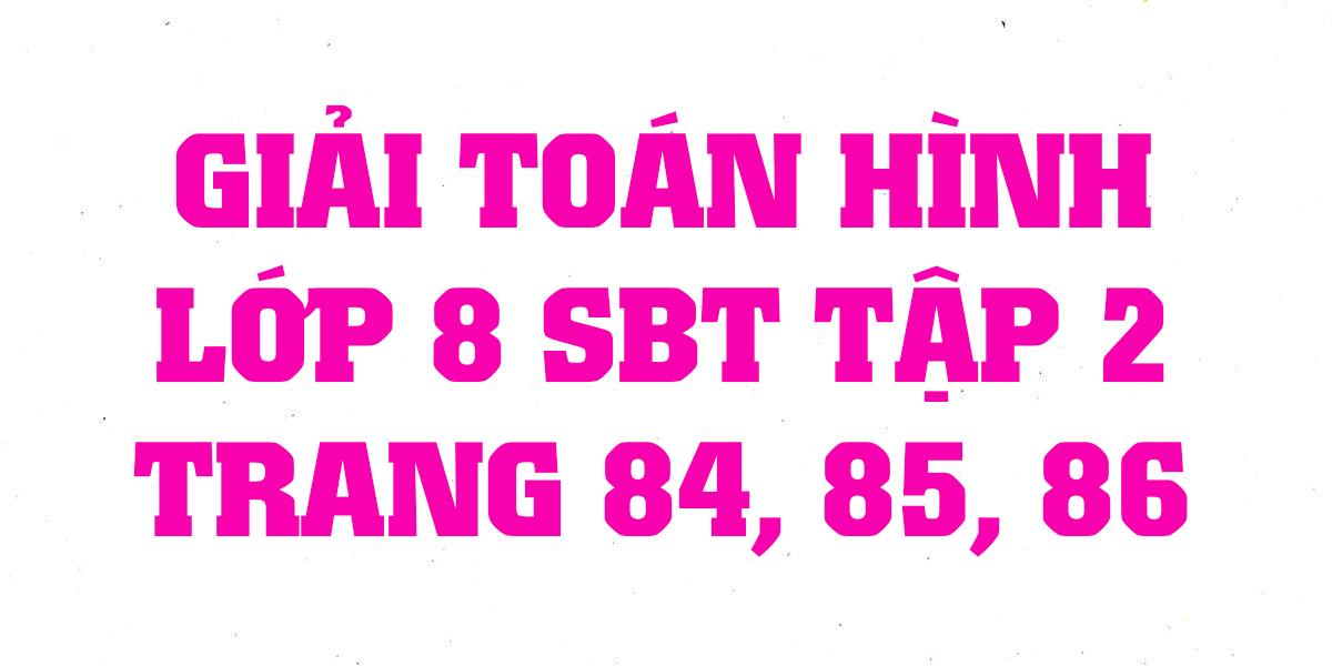 giai-sach-bai-tap-toan-hinh-8-tap-2-trang-84-85-86-chinh-xac-nhat.png