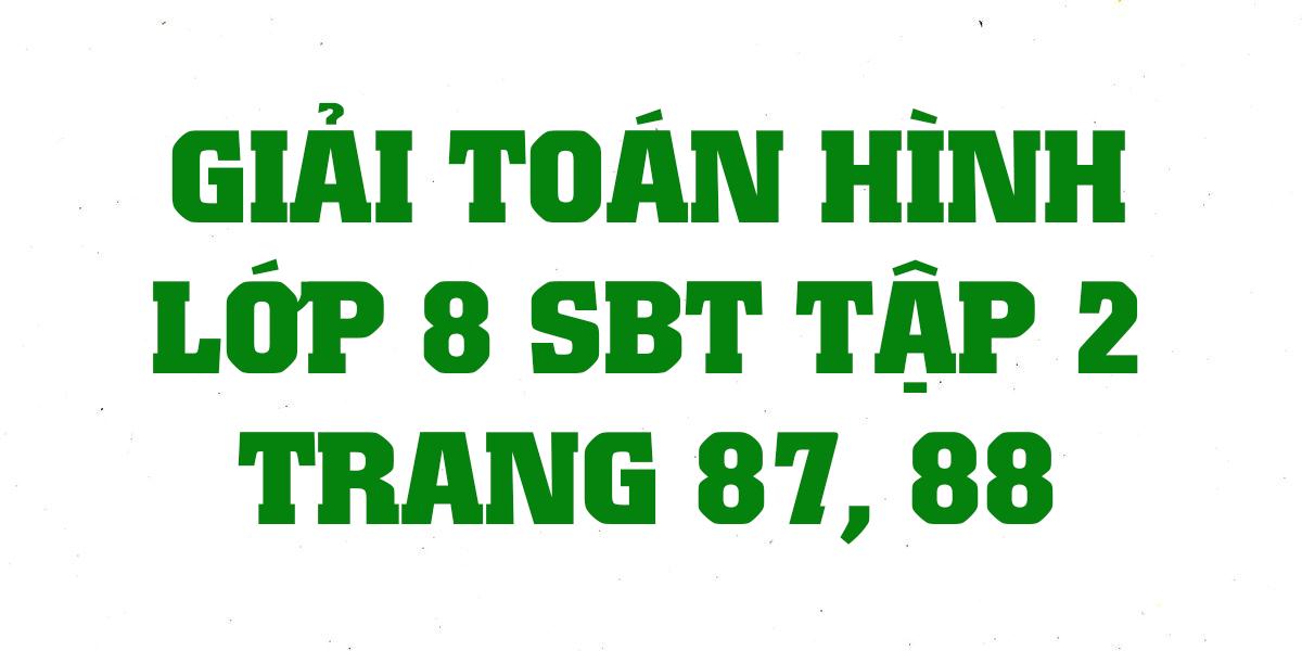 giai-sach-bai-tap-toan-hinh-8-tap-2-trang-87-88-chinh-xac-nhat.png