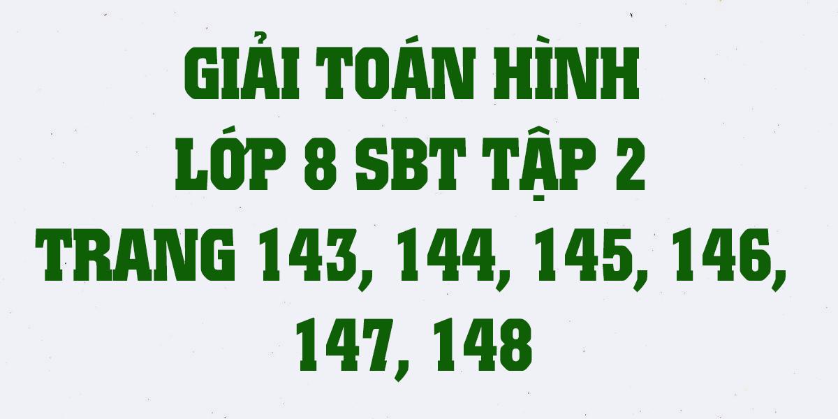 giai-sach-bai-tap-toan-hinh-8-tap-2-trang-143-144-145-146-147-148.png