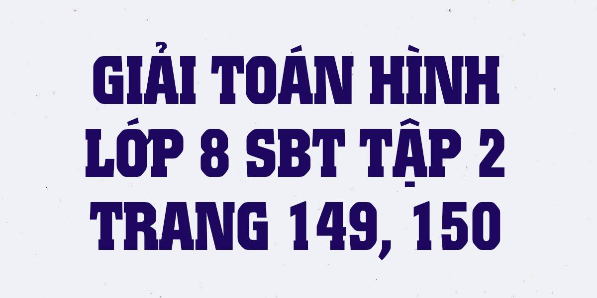 giai-sach-bai-tap-toan-hinh-8-tap-2-trang-149-150-chinh-xac-nhat.png