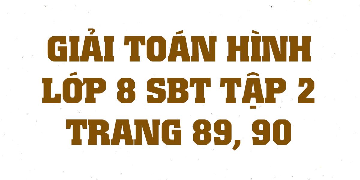 giai-sach-bai-tap-toan-hinh-8-tap-2-trang-89-90-chinh-xac-nhat.png