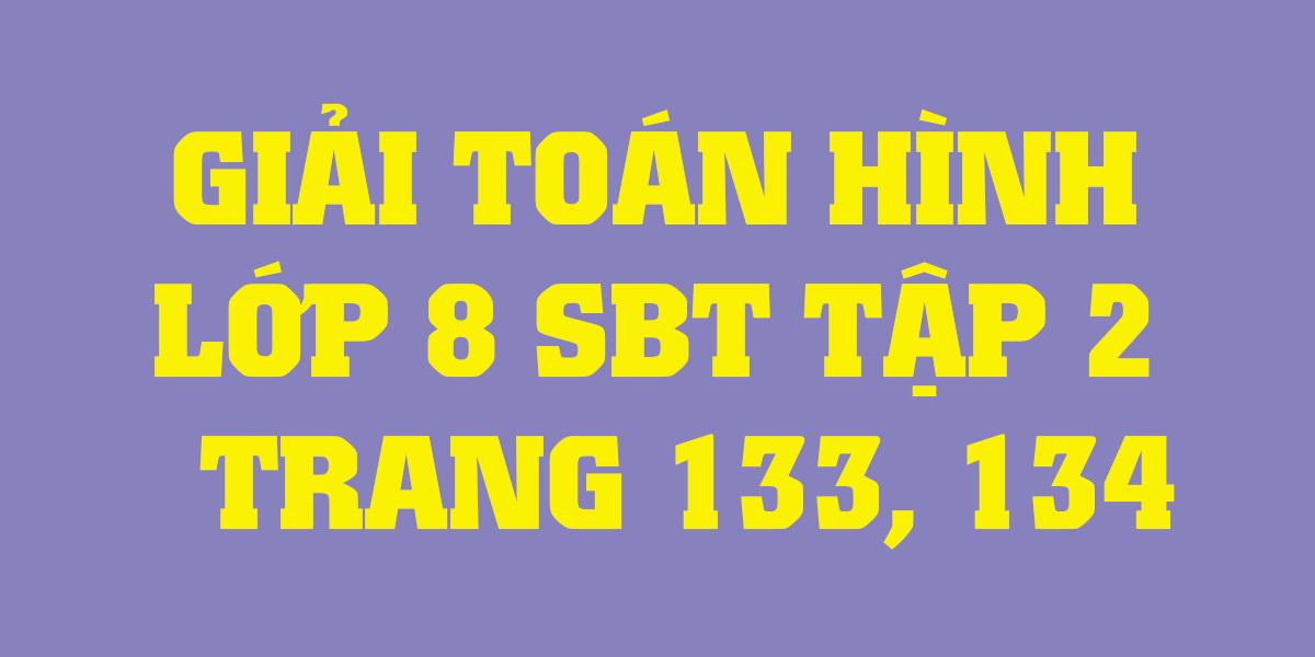giai-sach-bai-tap-toan-hinh-8-tap-2-trang-133-134-chi-tiet-nhat.png