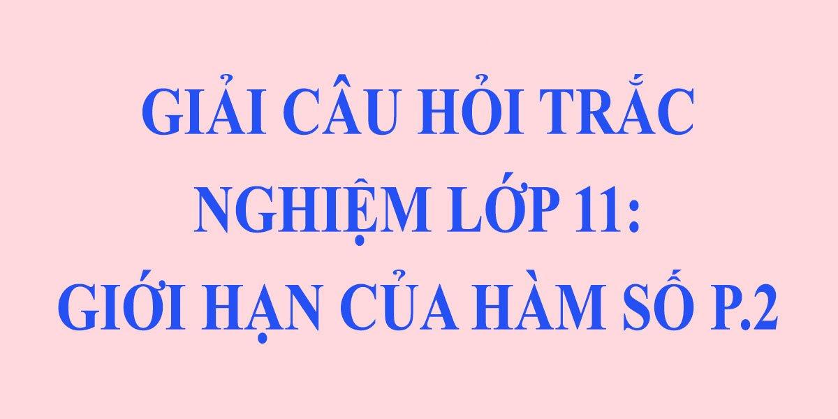 20-cau-trac-nghiem-toan-11-gioi-han-cua-ham-so-phan-2-co-dap-an.jpg