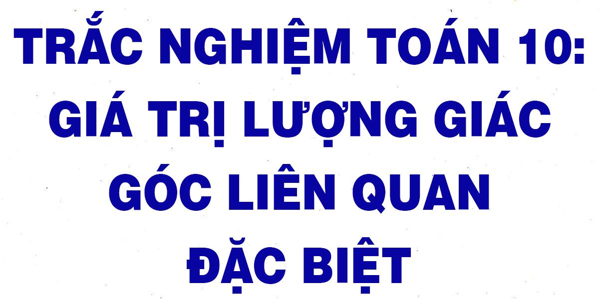 25-cau-trac-nghiem-gia-tri-luong-giac-cua-goc-cung-lien-quan-dac-biet.png