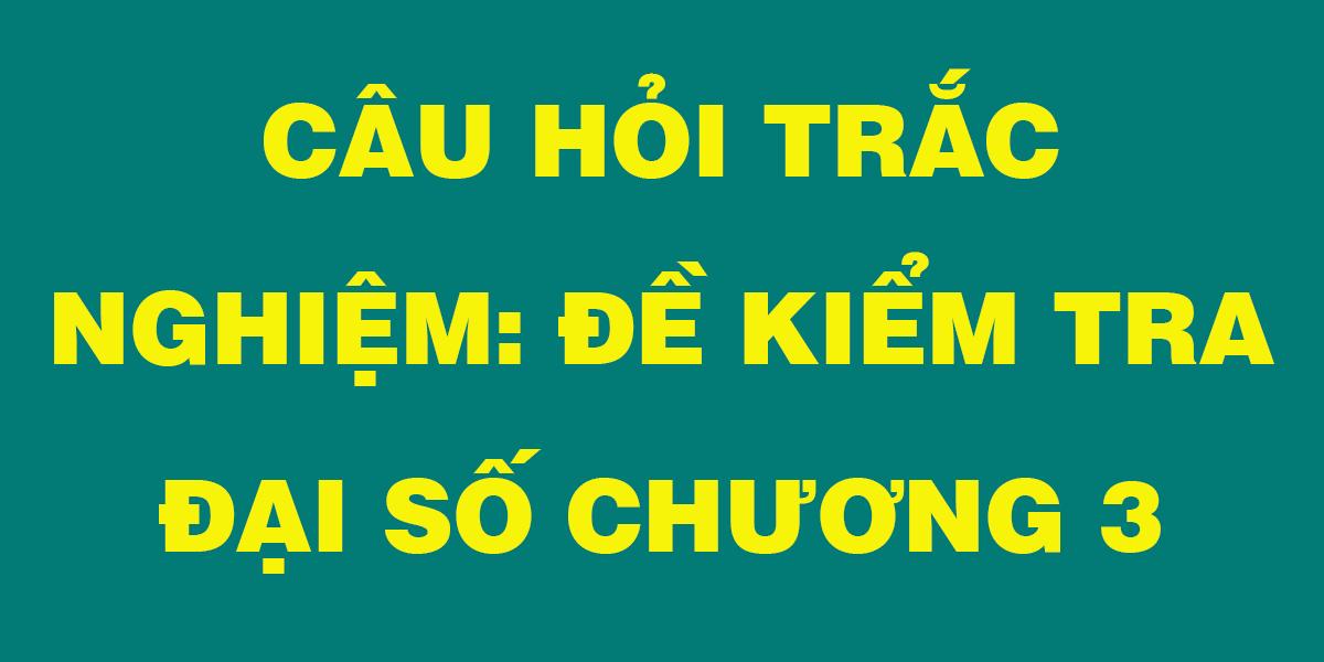 cau-hoi-trac-nghiem-lop-11-de-kiem-tra-chuong-3.png