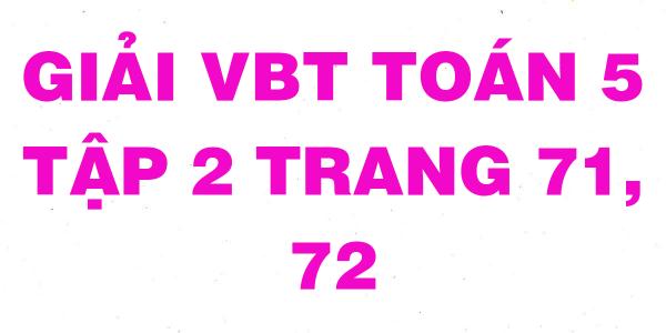 giai-vbt-toan-5-trang-71-72.png