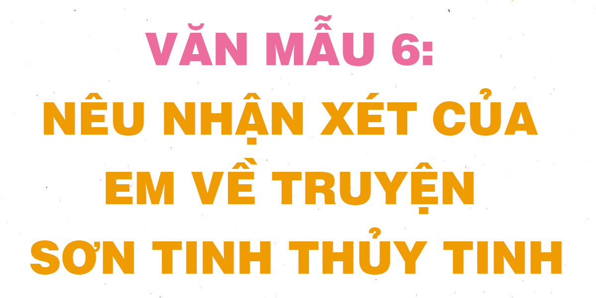 neu-nhan-xet-cua-em-ve-truyen-son-tinh-thuy-tinh.png