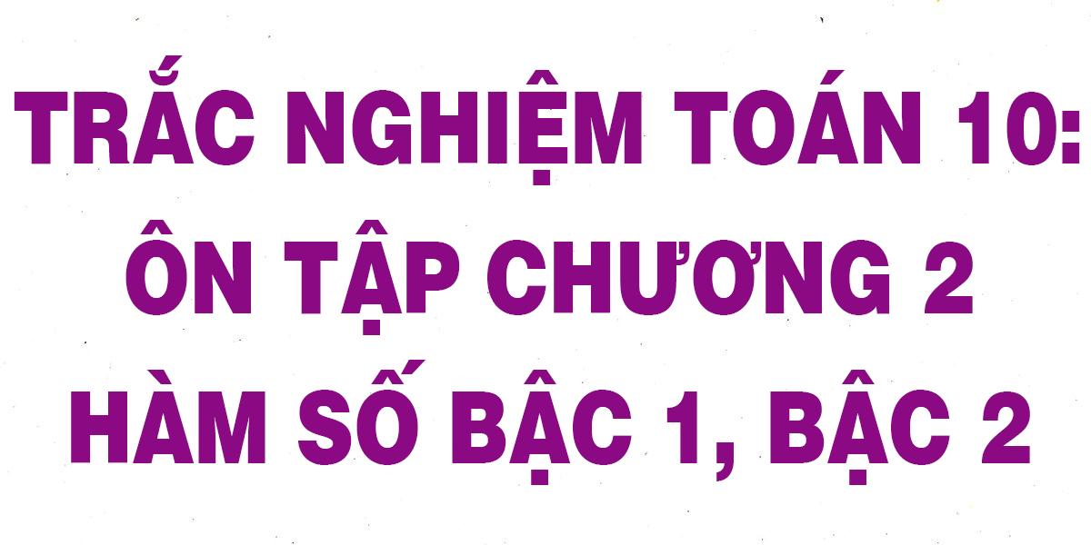 24-cau-trac-nghiem-toan-10-on-tap-chuong-2-ham-so-bac-nhat-bac-hai-1.png