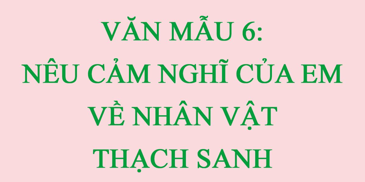 neu-cam-nghi-cua-em-ve-nhan-vat-thach-sanh.png