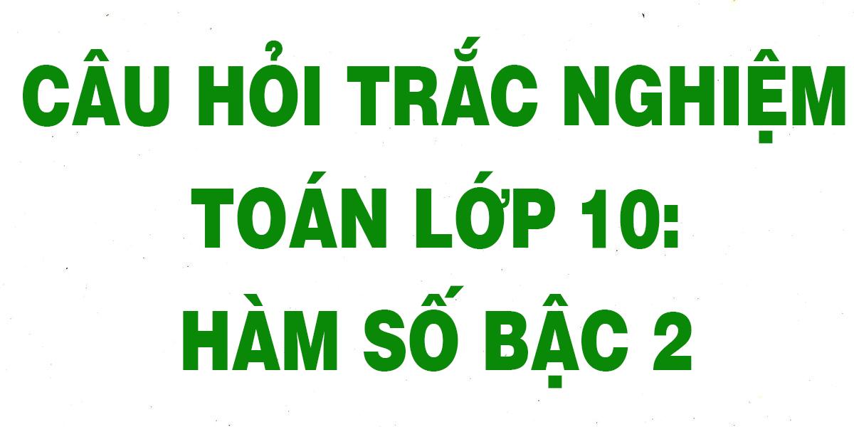 28-cau-trac-nghiem-toan-10-ham-so-bac-hai-chi-tiet-nhat-1.png