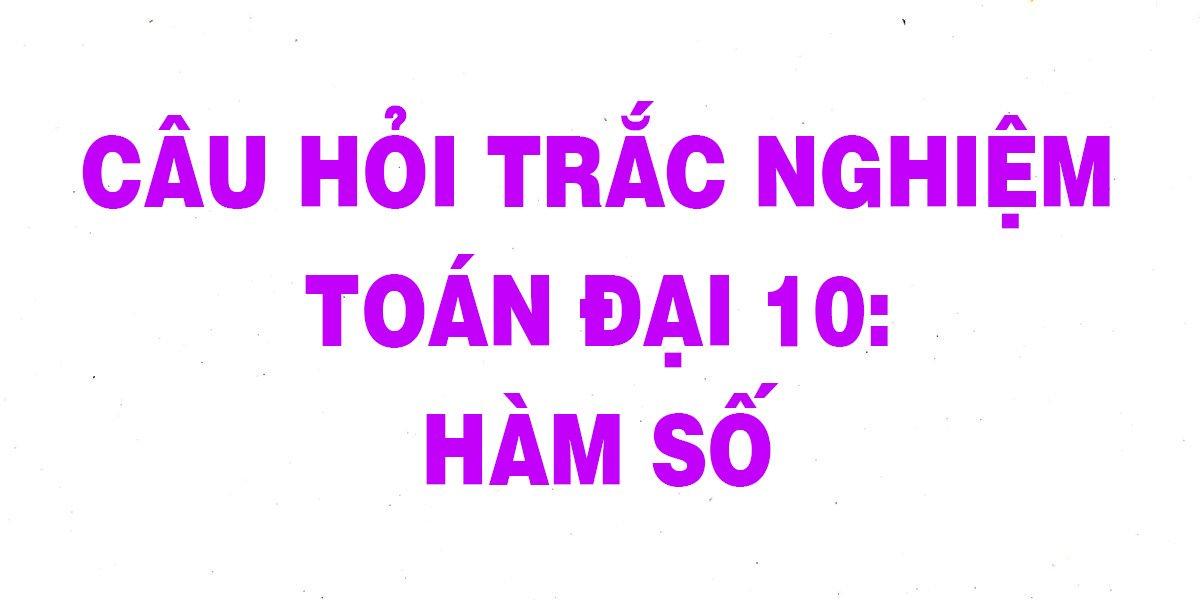 37-cau-trac-nghiem-toan-10-ham-so-chi-tiet-nhat.jpg