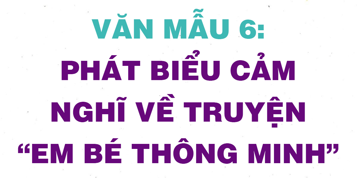 phat-bieu-cam-nghi-ve-truyen-em-be-thong-minh.png